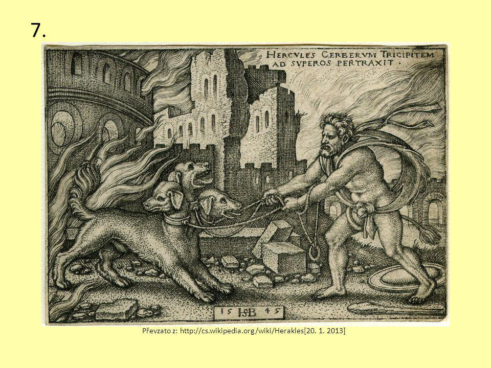 7. Převzato z: http://cs.wikipedia.org/wiki/Herakles[20. 1. 2013]